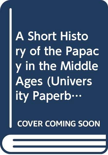 9780416749700: A Short History of the Papacy in the Middle Ages (University Paperbacks)