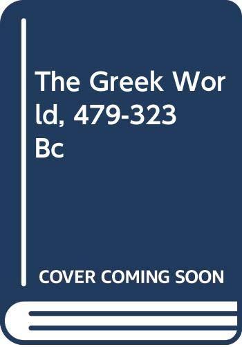 9780416749908: The Greek World, 479-323 Bc