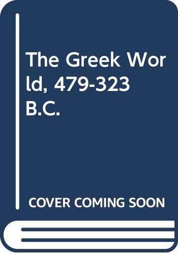 9780416750003: The Greek World, 479-323 B.C.