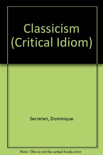 Classicism The Critical Idiom