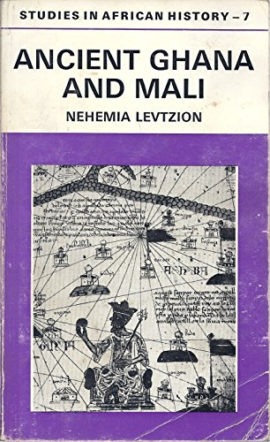 Ancient Ghana and Mali (Studies in African History): Levtzion, Nehemia