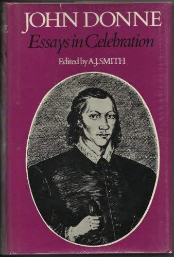 John Donne: Essays in Celebration: John Donne