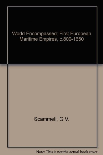 9780416762808: World Encompassed: First European Maritime Empires, c.800-1650