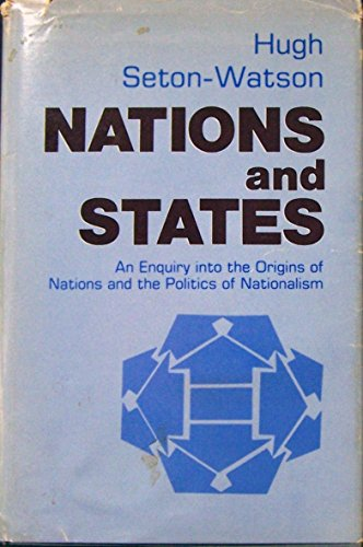 Nations and States: An Enquiry Into the Origins of Nations and the Politics of Nationalism: ...