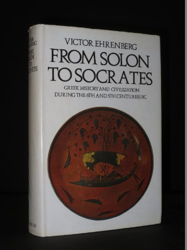 9780416776102: From Solon to Socrates: Greek History and Civilization During the 6th and 5th Centuries B.C.