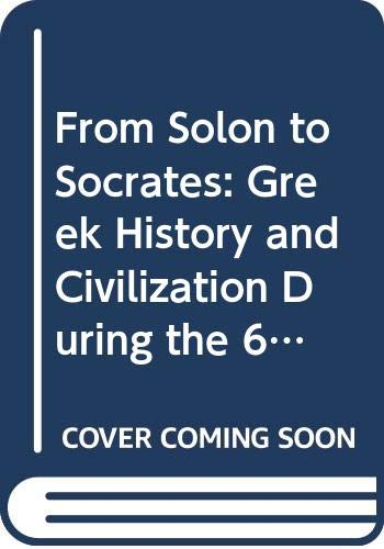9780416777604: From Solon to Socrates: Greek History and Civilization During the 6th and 5th Centuries B.C.