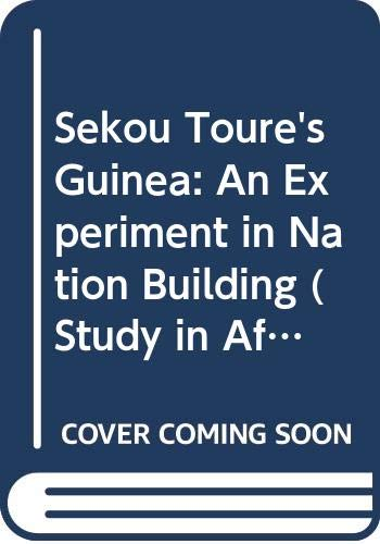 9780416778403: Sekou Toure's Guinea: An Experiment in Nation Building (Study in African History)