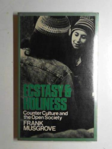 9780416785609: Ecstasy and Holiness: Counter Culture and the Open Society (University Paperbacks)