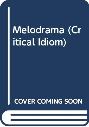 9780416793307: Melodrama (The Critical Idiom, Number 28)