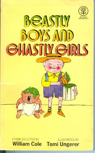 Beastly Boys and Ghastly Girls: Cole, William (Collected)
