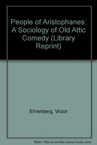 9780416809305: People of Aristophanes: A Sociology of Old Attic Comedy (Library Reprint)