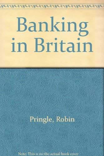 Banking in Britain: Pringle, Robin