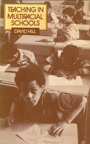 Teaching in Multiracial Schools: Hill, David