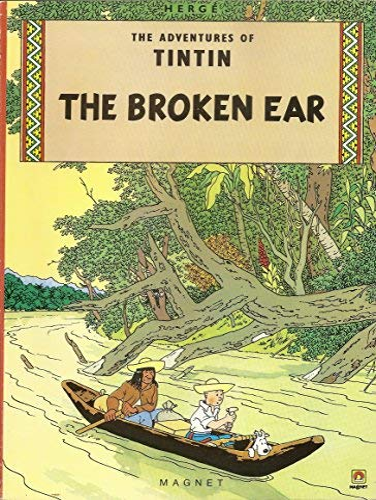 Adventures of Tintin the Broken Ear (The Adventures of Tintin)
