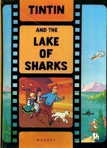 Tintin and the Lake of Sharks: A Tintin Film Book