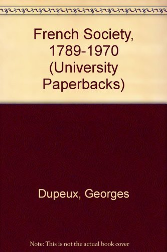 French Society 1789-1970: Dupeux Georges