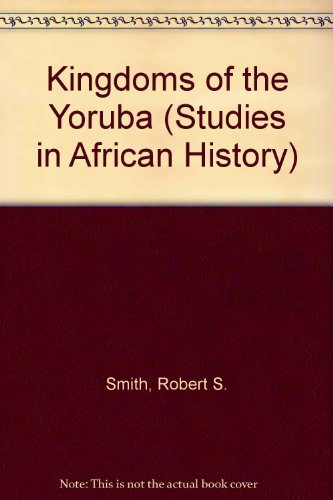9780416847208: Kingdoms of the Yoruba (Studies in African History)