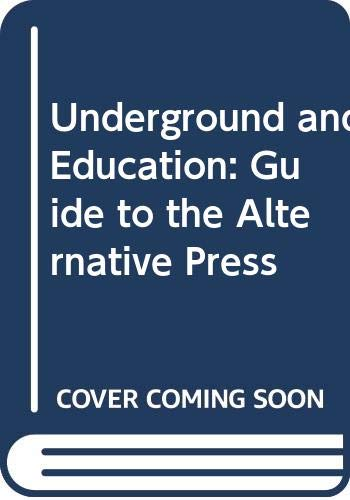 9780416855401: Underground and Education: Guide to the Alternative Press
