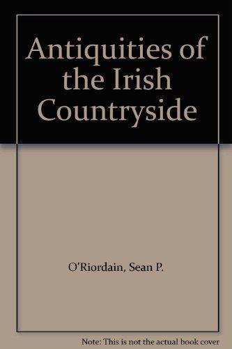 Antiquities of the Irish Countryside: O'Riordain Sean P