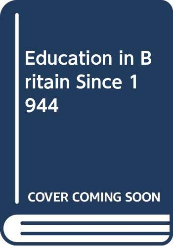 9780416857603: Education in Britain Since 1944
