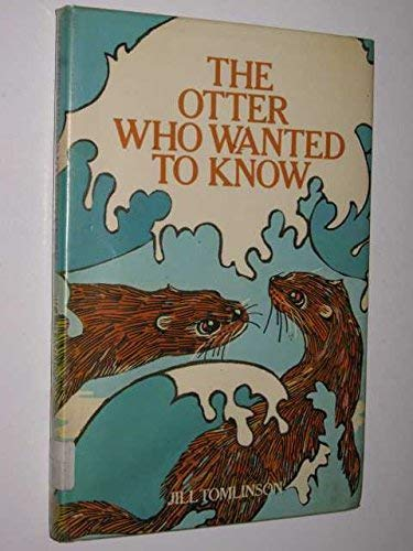 9780416862607: The Otter Who Wanted to Know (Read Aloud Books)