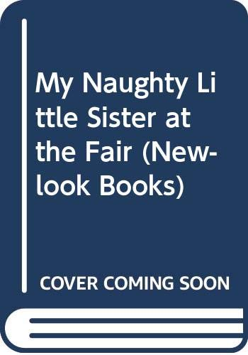 My Naughty Little Sister at the Fair (New-look Books) (9780416868401) by Dorothy Edwards