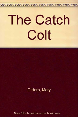 9780416874907: The Catch Colt