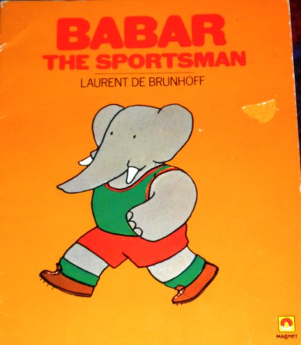 Babar the Sportsman (9780416886900) by Laurent de Brunhoff