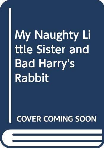9780416894509: My Naughty Little Sister and Bad Harry's Rabbit