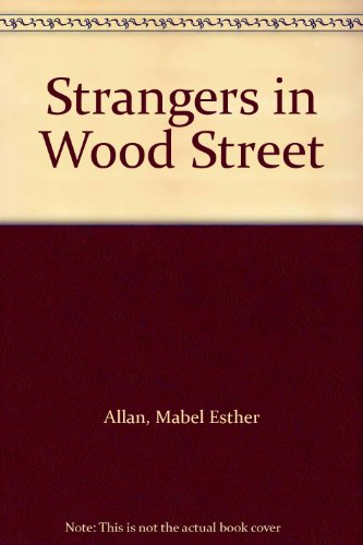 Strangers in Wood Street (0416898904) by Mabel Esther Allan