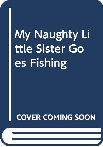 9780416899108: My Naughty Little Sister Goes Fishing (Magnet Books)