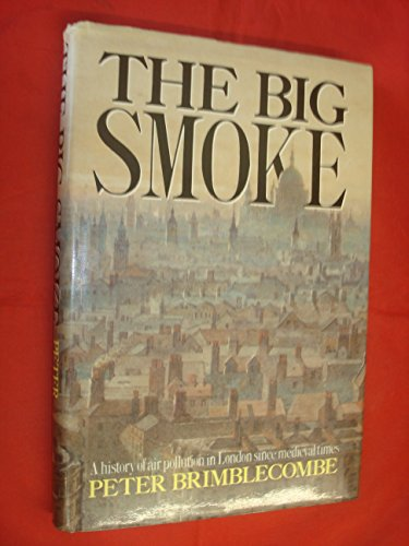 9780416900804: The Big Smoke: A History of Air Pollution in London Since Medieval Times