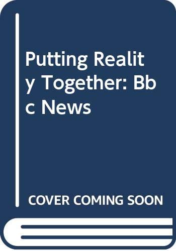 9780416901900: Putting Reality Together: Bbc News