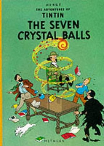 THE SEVEN CRYSTAL BALLS (The Aventures of: Herge; (Translated from