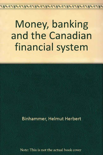 Money, banking and the Canadian financial system: Binhammer, H. H