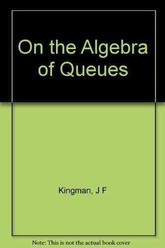 On the algebra of queues, (Methuen's monographs: J. F. C