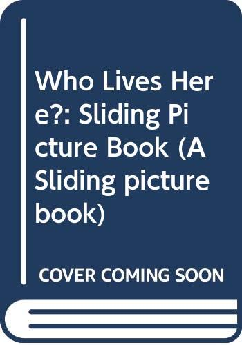 9780416954302: Who Lives Here?: Sliding Picture Book (A Sliding picture book)