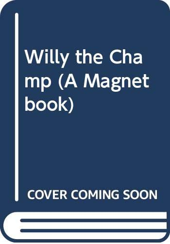 Willy the Champ (A Magnet Book) (041695930X) by Browne, Anthony