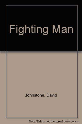 The Fighting Man: Johnstone, David