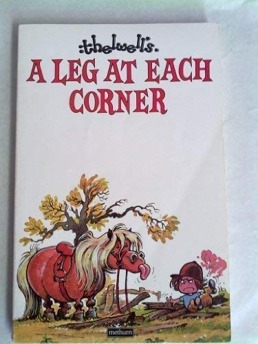 Leg at Each Corner: Thelwell