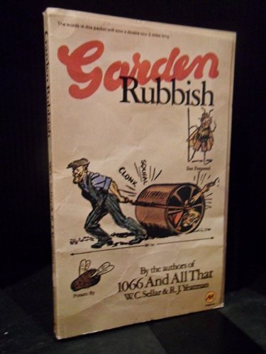 Garden Rubbish and Other Country Bumps: Sellar, W. C.,