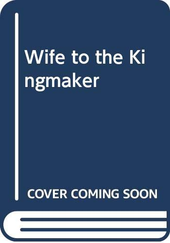 Wife to the Kingmaker (0417025009) by Wilson, Sandra