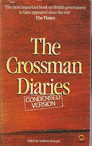 9780417026701: The Crossman Diaries: Selections from the Diaries of a Cabinet Minister 1964-1970