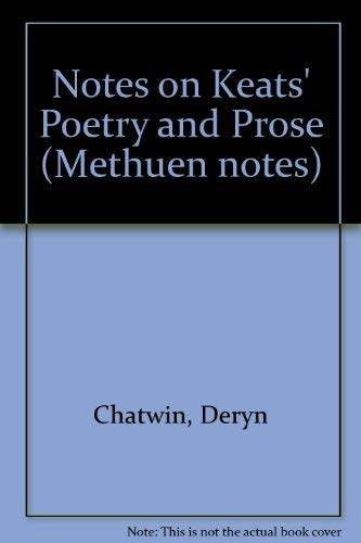 Notes on Keats' Poetry and Prose: CHATWIN, DERYN