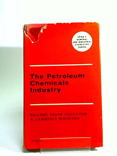Petroleum Chemicals Industry: Goldstein, R.F. and A.L. Waddams:
