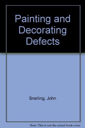 Painting and Decorating Defects (9780419102403) by Snelling, John