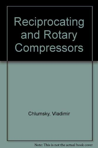 Reciprocating and Rotary Compressors: Chlumsky, Vladimir