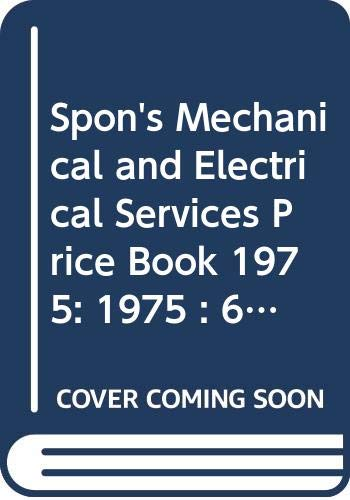 9780419109402: Spon's Mechanical and Electrical Services Price Book 1975: 1975 : 6th ed.