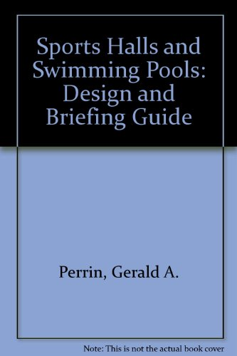 Sports Halls and Swimming Pools: Design and Briefing Guide