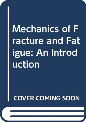 9780419114604: Mechanics of Fracture and Fatigue: An Introduction